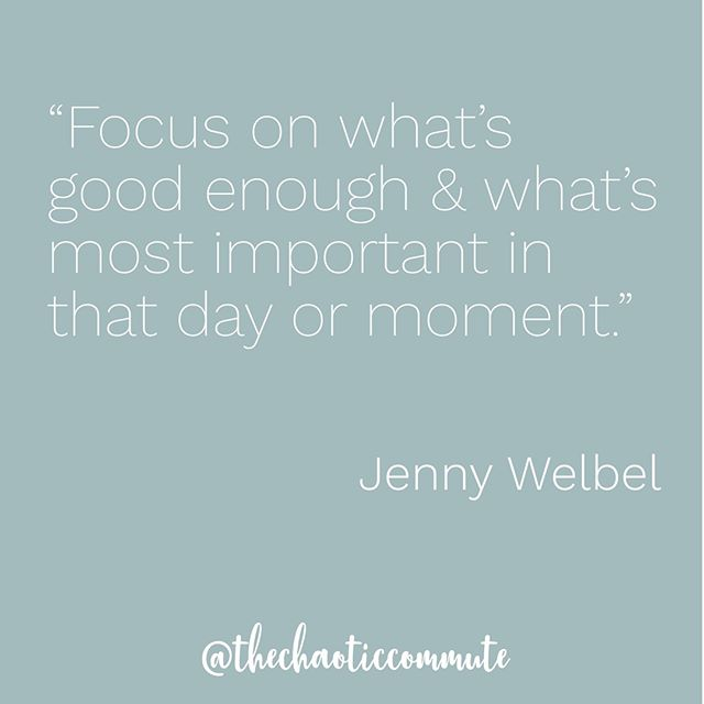 """""""Focus on what's good enough & what's most important in that day or moment."""" 🙌 - Jenny Welbel . . . #ChaoticCommute #TheChaoticCommute #momlifechoseme #gotitfrommymomma #amomentinmotherhood #momtribe #littlemomentsofhappiness #parentingtips #parentingskills #selfcare #selflove #lifeasamomma #legitmomstyle #momsirl #slowmotherhood  #stopdropandmom #motherhoodinspired #momgoals #recovery #selfawareness #inspiration #selfcarethreads #loveyourself #mindful #motivation #healing #Balance #worklifebalance"""