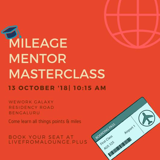 Mileage Mentor MasterClass BLR - Date: October 13, 2018Time: 10:15 AM to 2:30 PMLocation: WeWork Galaxy, 43, Residency Rd, Shanthala Nagar, Ashok Nagar, Bengaluru