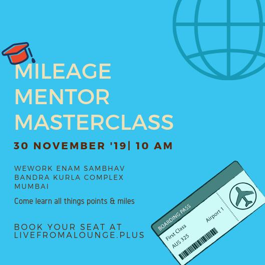 Mileage Mentor MasterClass Mumbai   November 30, 2019 at WeWork Enam Sambhav, Bandra Kurla Complex