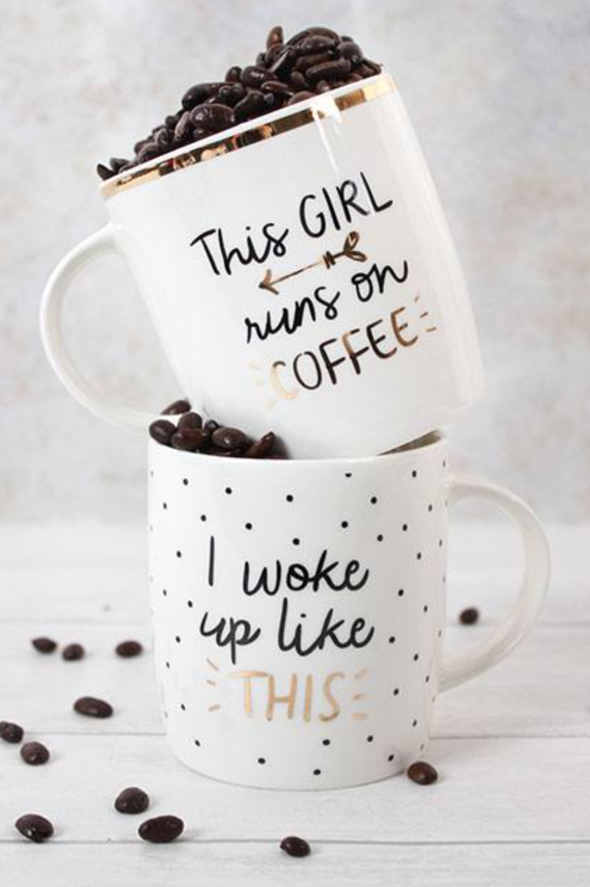 "Pictured: Home at Last Coffee Mugs ""I Woke up Like this"" & ""This Girl Runs on Coffee"" both just £6.00"