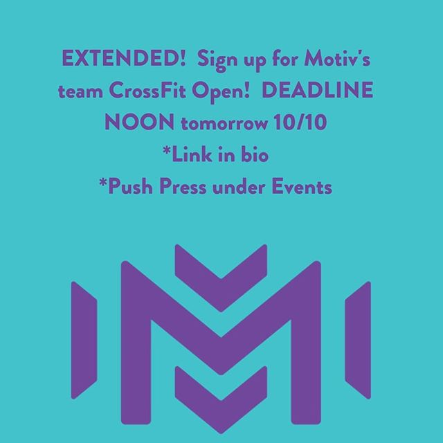 Motiv's intra-gym team competition starts this Friday, 10/11!  The deadline has been extended to NOON Thursday 10/10.  You can sign up by clicking the link in bio or through Push Press under Events.  #intheopen #signup #motivathletics #motivnutrition #whatsyourmotiv