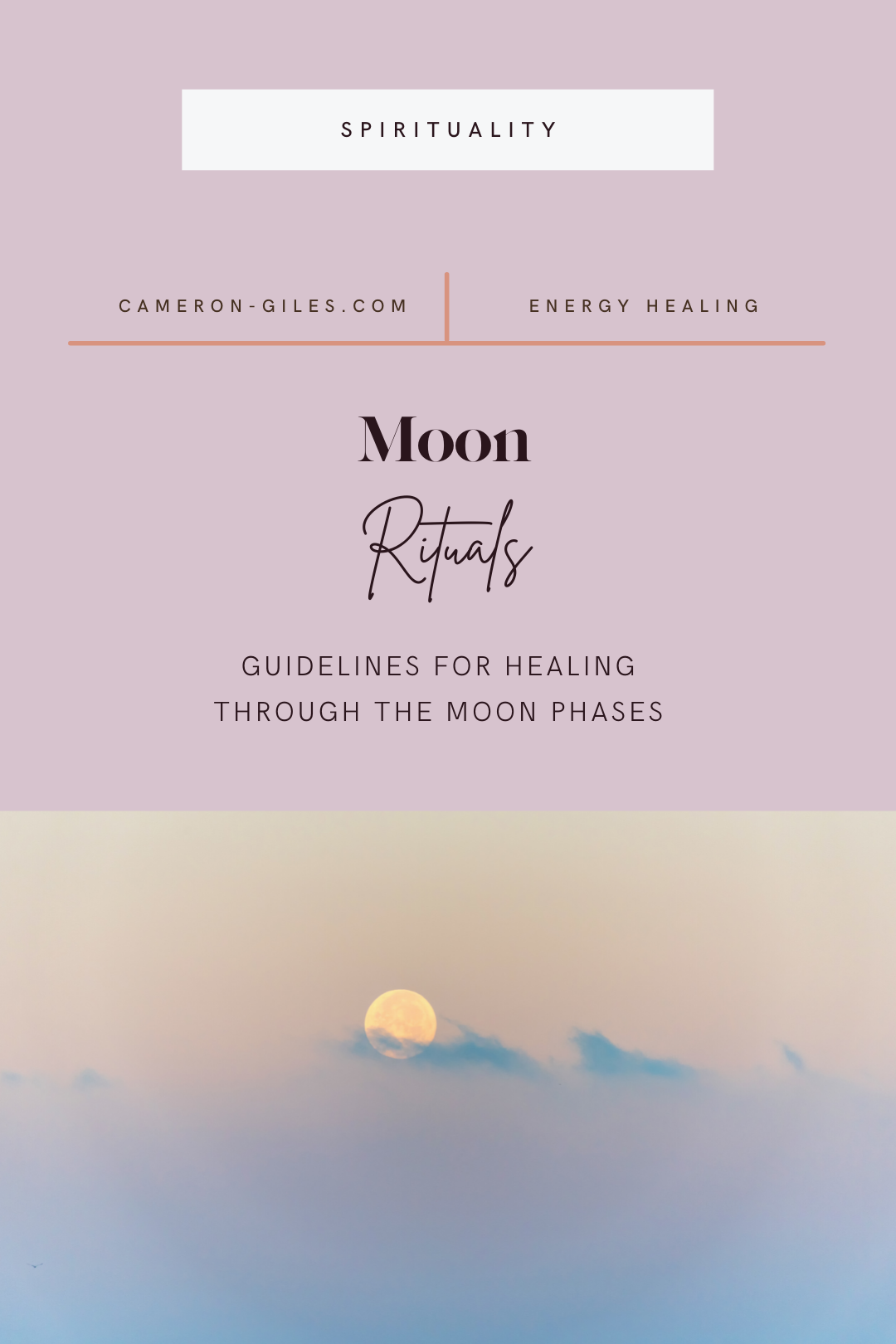 Moon Rituals: Guidelines for healing through the moon phases