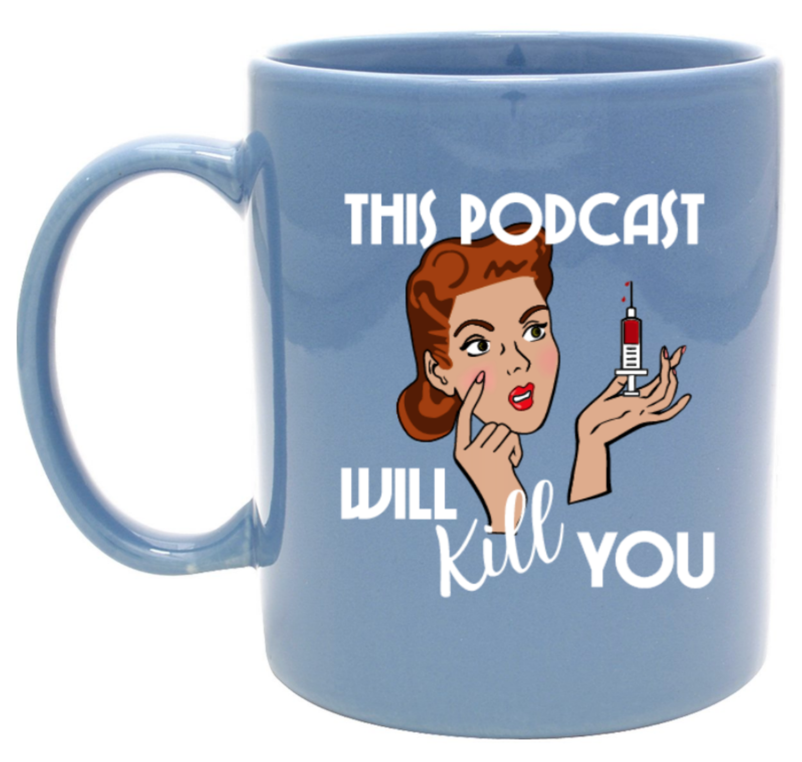 This Podcast Will Kill You: Mug $18.00
