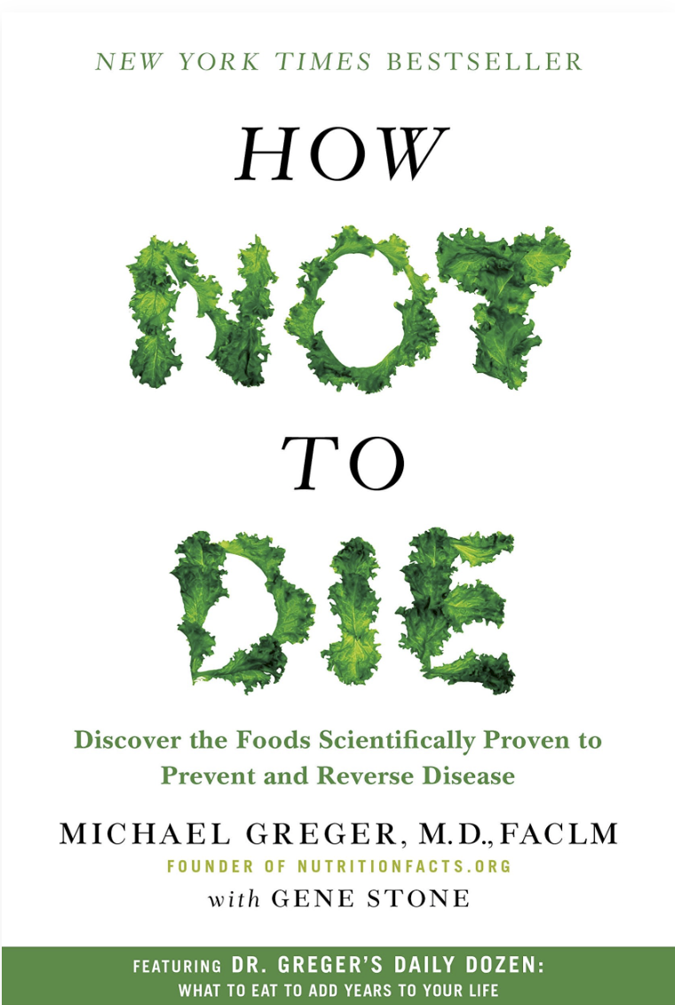 How Not to Die - Dr. Michael Greger, MD, FACLMThe founder of NutritionFacts.org, Dr. Greger reveals ground breaking scientific evidence behind the life saving benefits of plant based nutrition to prevent and reverse lifestyle related diseases.