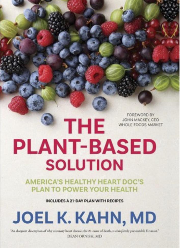 The Plant-Based Solution - Dr. Joel K. Kahn, MD