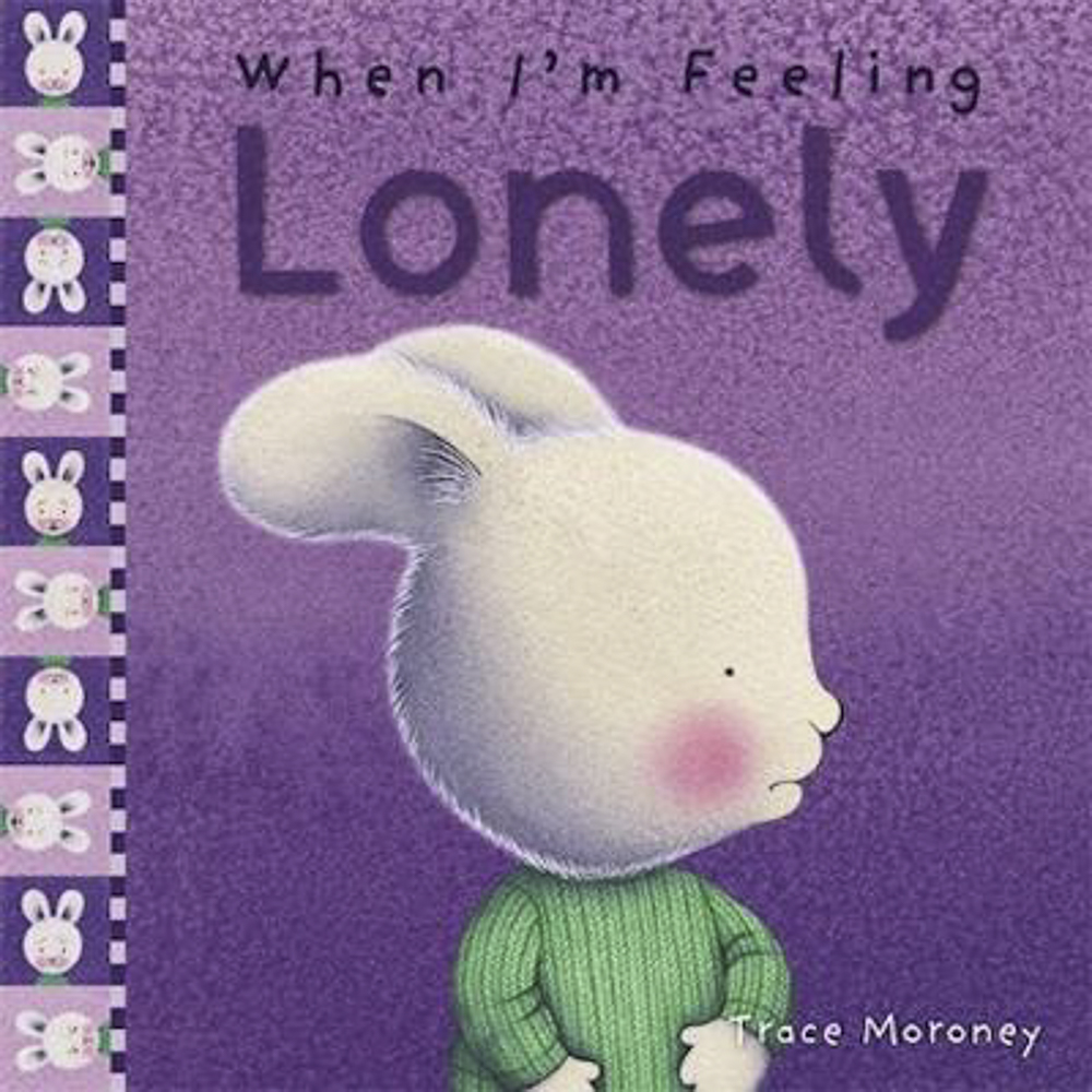 When I'm Feeling Lonely - Feeling lonely can make you feel like there is no one else like you. What do you do when your child feels lonely?