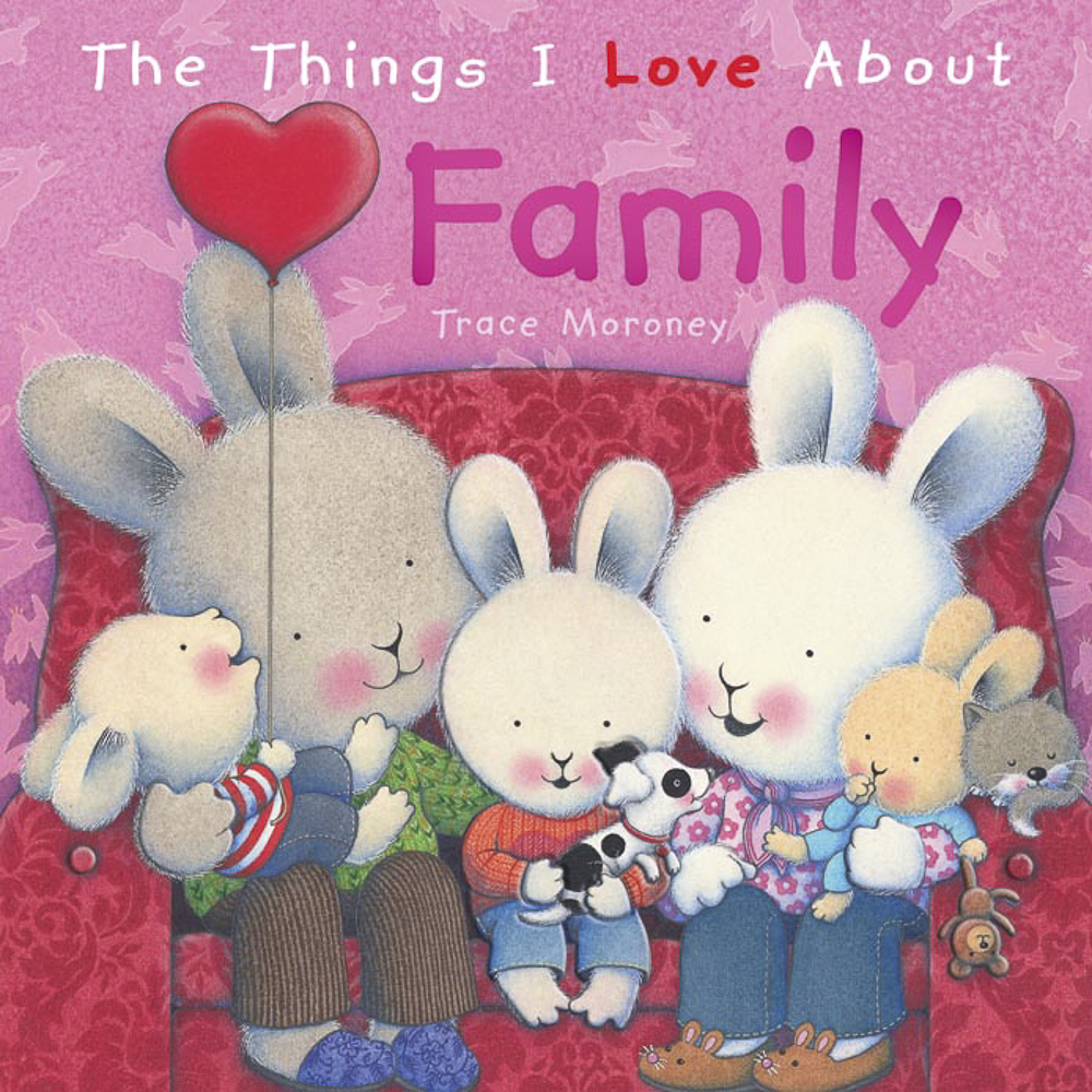The Things I Love About Family - There are so many things to love about family. Feeling loved, nurtured, accepted and safe...