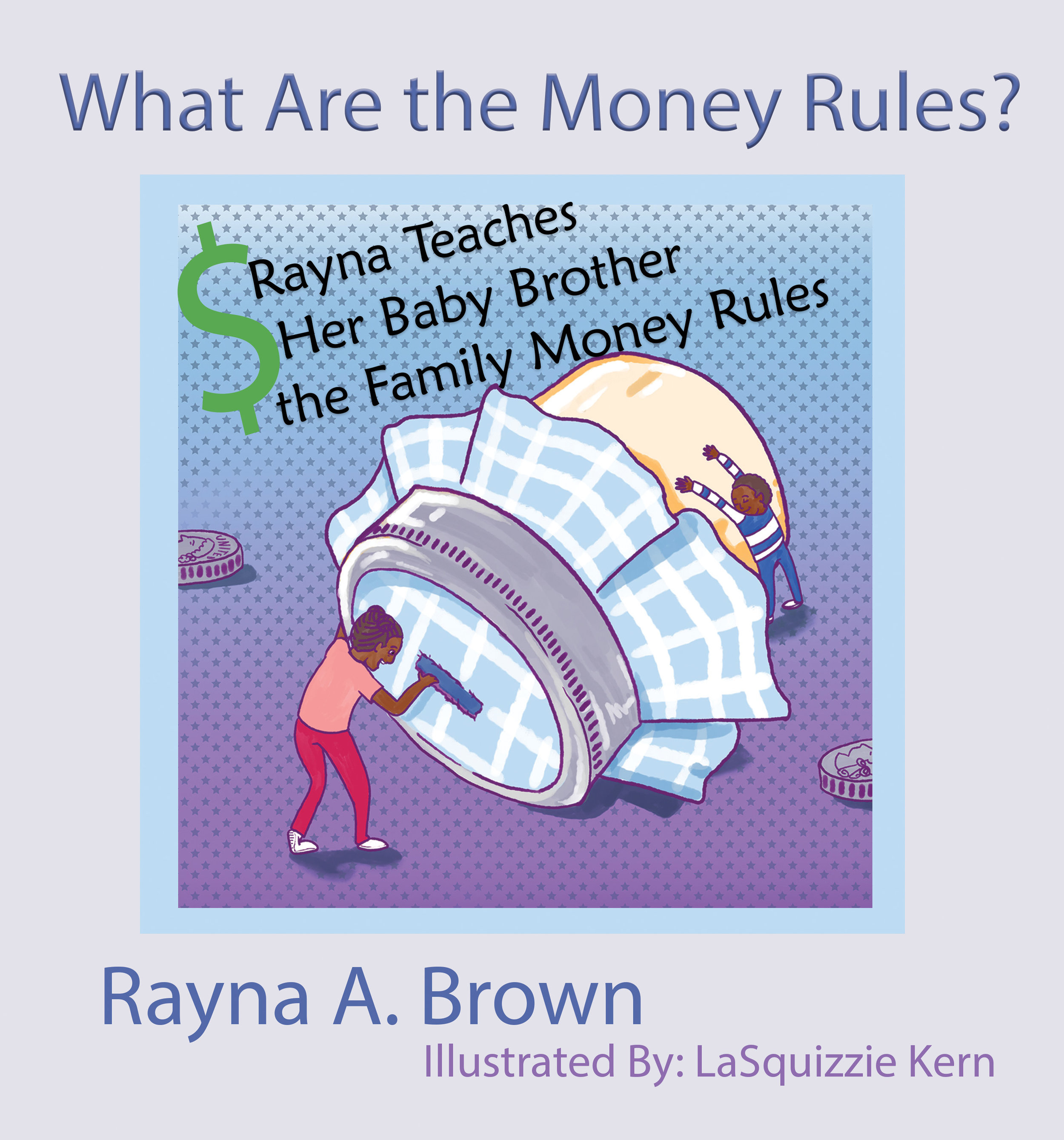 Our Mission - Rayna was excited to teach her Baby Brother the family Money Rules. So she wrote him a story to do it.Now her story can help other little children learn how to be Financially Savvy Kids!Get Book