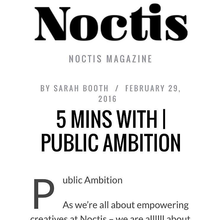 PUBLIC AMBITION X NOCTIS MAGAZINE -