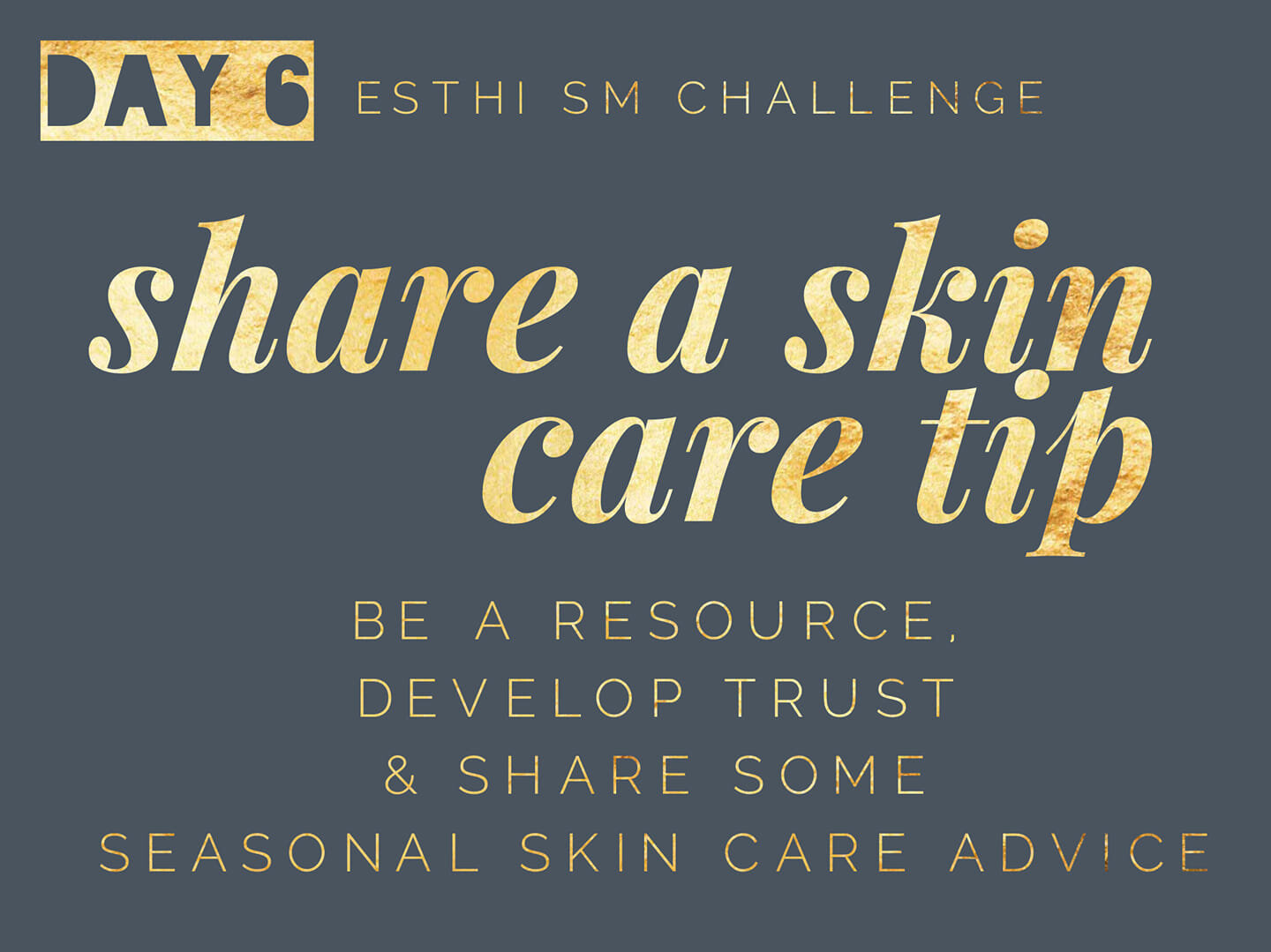 share a skin care tip - This post will position yourself as a trusted resource for skin care and helpful knowledge.Make a post where you share a seasonal skin care tip. It can be simply -