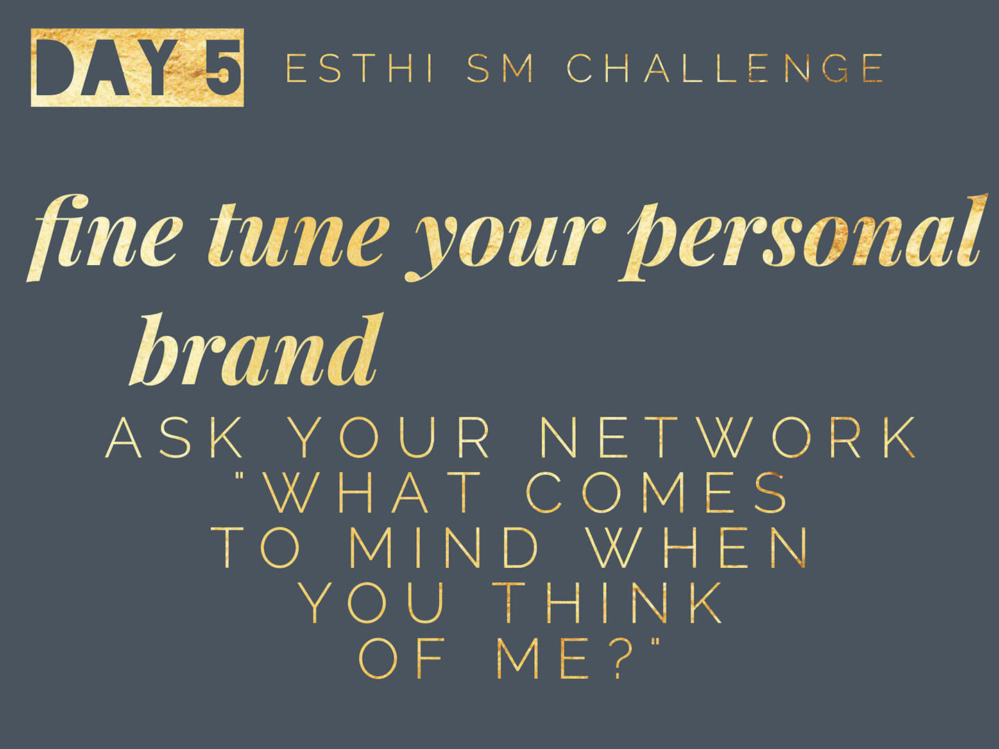 fine tune your personal brand - What is your ideal business vibe? Think about 2 years ahead from now. What do you want to be known for? What colors are your scheme?How about starting that process today?!It starts with awareness and an inventory of the
