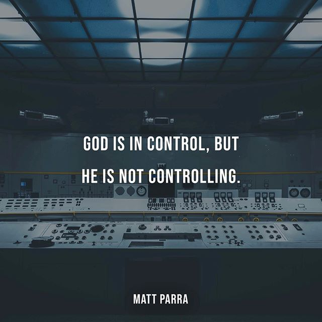 "It's easy to spout off theological platitudes like, ""God is in control"" when life is crazy. There's a certain comfort to it. But we often fail to think through what that actually means.  God is all powerful, but that doesn't mean He dictates every minute decision of the universe. In fact, because God is actually in control, He doesn't have to be controlling or micromanage everyone. The Bible paints a picture of a God who gives people real freedom to make real choices that have real effects. He could choose to make everyone do things exactly as they should, but that's not the kind of world He's going for. He's looking for service from love, and you can't be controlling and loving at the same time.  He is cleaning up the mess sin has made, one way or another, but He is doing it in such a way to keep your freedom intact."