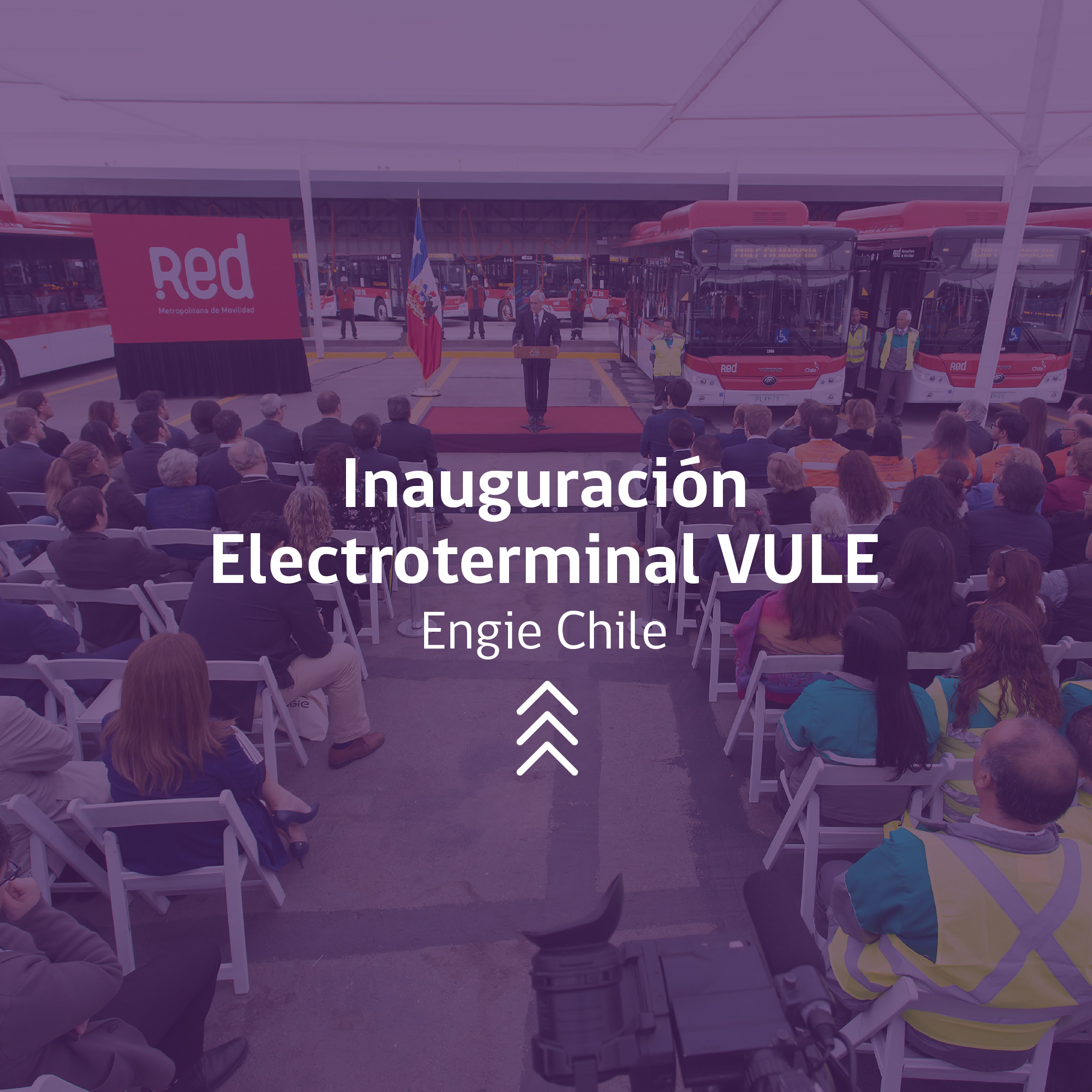 Inauguración Electroterminal VULE Eventos ENGIE Chile