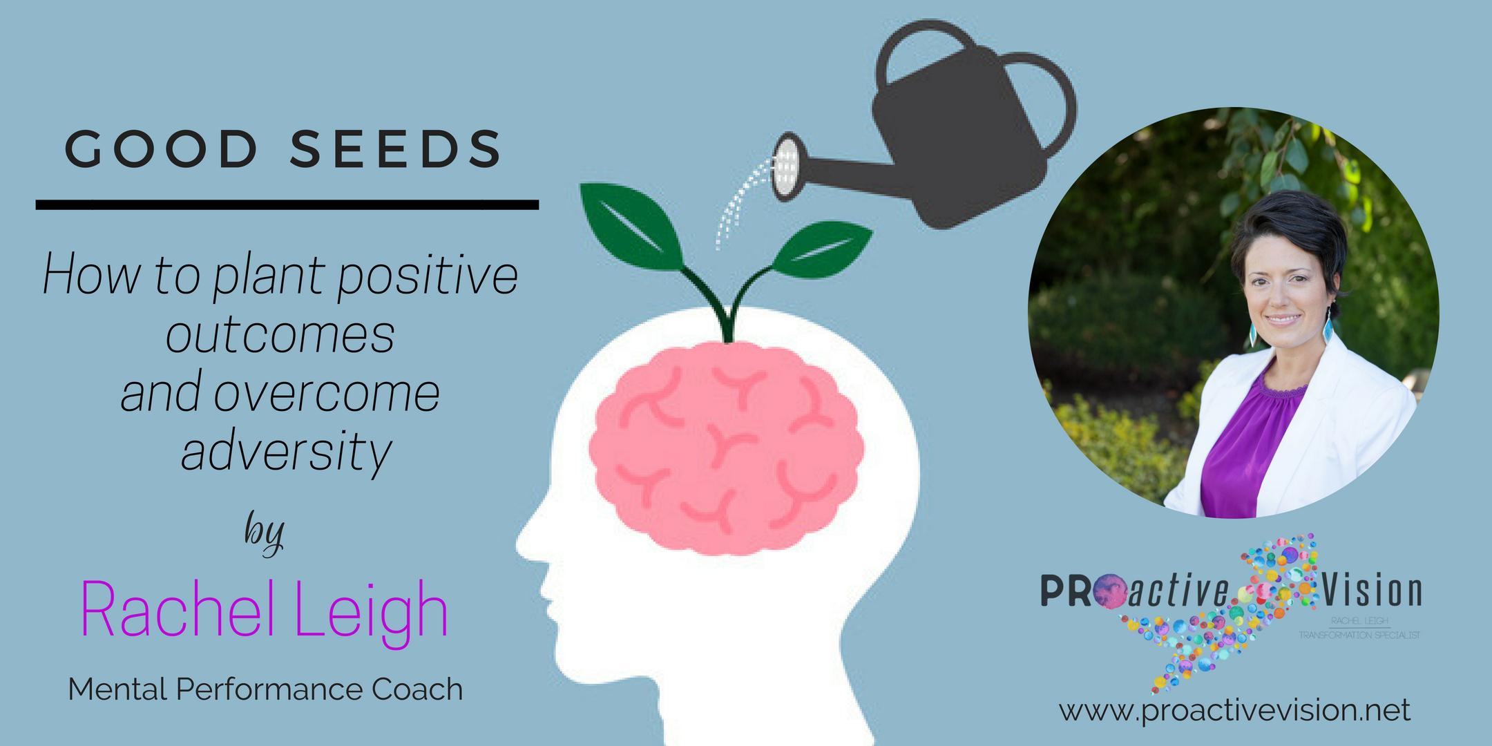 Rachel Leigh, positive outcomes, overcome adversity, proactive vision