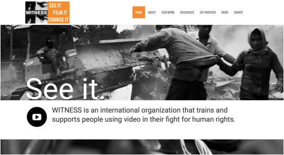 Figure 4: WITNESS is an organisation that emphasises the importance of video as evidence in the fight for human rights. Witness.org, screenshot.