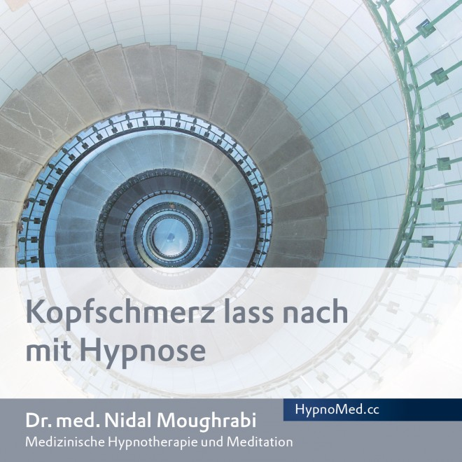 HypnoMed Dr. Nidal Moughrabi Kopfschmerz lass nach mit Hypnose (MP3)