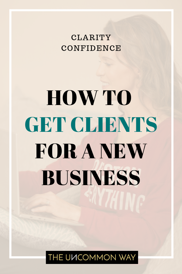 HOW TO   GET CLIENTS FOR A NEW BUSINESS.png
