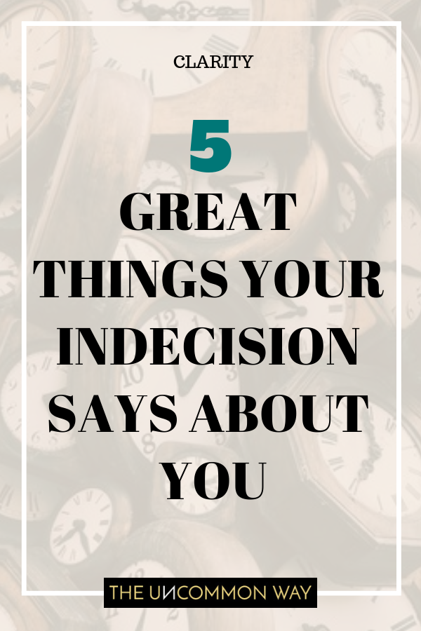 5 great things your indecision says about you.png
