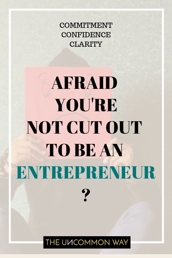 Afraid you're not cut out to be an entrepreneur .png