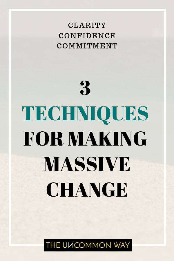 3 techniques for making massive change.png