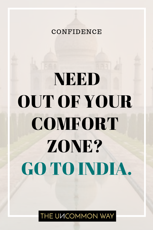 Need out of your comfort zone_ Go to India..png