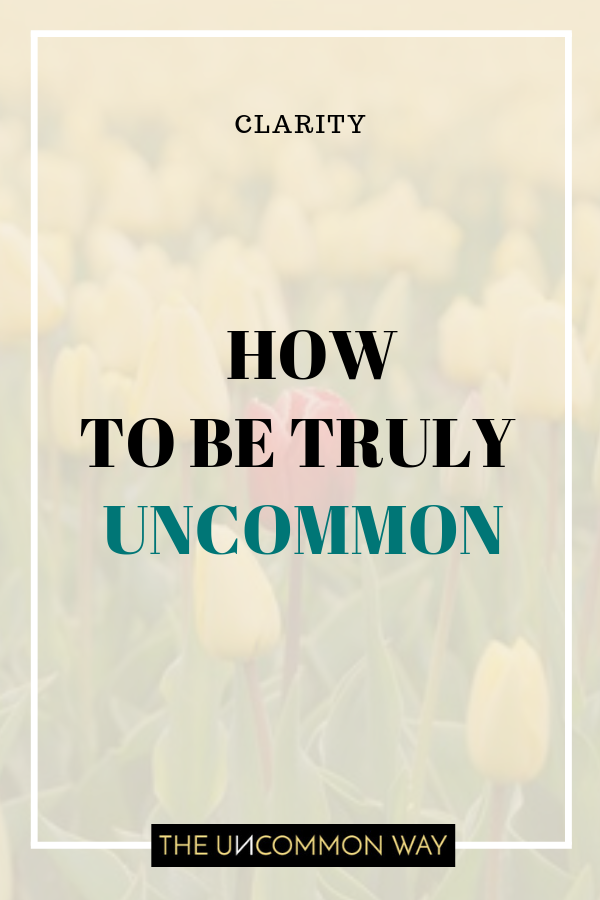 How to be truly uncommon.png