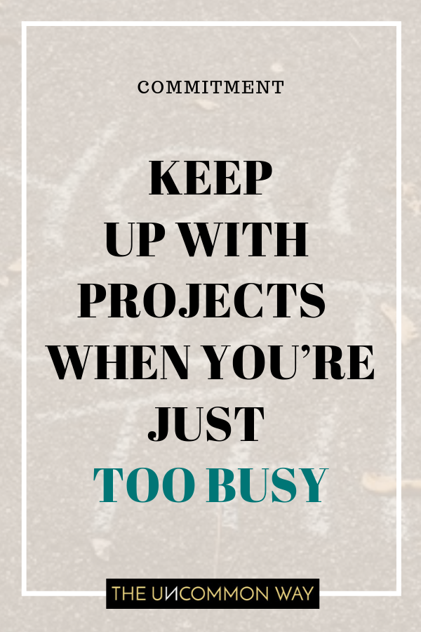 Keep up with projects when you're just too busy.png