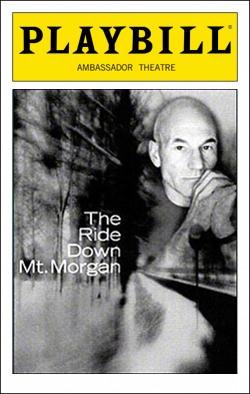 The Ride Down Mt. Morgan   Dir. David Esbjornson Producer: The Shubert Organization, Scott Rudin, Roger Berlind