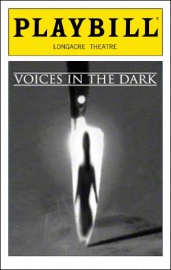 Voices in the Dark   Dir. Christopher Ashley Producer: Ben Sprecher, William P. Miller, Neil Hirsch