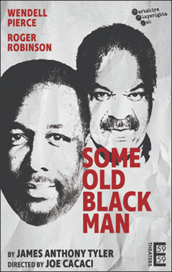 Some Old Black Man   Dir. Joe Cacacci 59E59