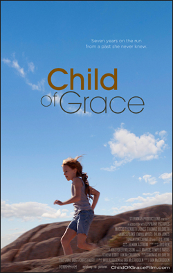 Child of Grace   Dir. Ian McCrudden. Starring: Ted Lavine, Maggy Elizabeth Jones, Michael Hildreth