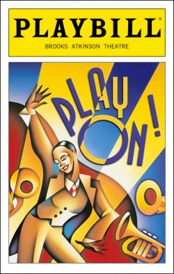 Play On!   Dir. Sheldon Epps Producers: Mitchell Maxwell, Eric Nederlander, Thomas Hall, Hal Luftig