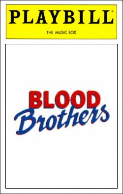Blood Brothers   Dir. Bill Kenwright Producer: Bill Kenwright