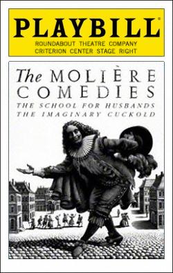 The Moliére Comedies   Dir. Michael Langham Producer: Roundabout Theatre Co.