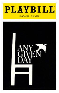 Any Given Day   Dir. Paul Benedict Producers: Everett King, Dennis Grimaldi, Edgar Lansbury