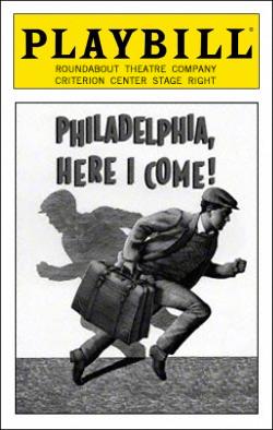 Philadelphia, Here I Come!   Dir. Joe Dowling Producers: Roundabout Theatre Co., Todd Haimes, Gene Feist