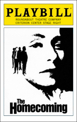 The Homecoming   Dir. Gordon Edelstein Producer: Roundabout Theatre Company, Todd Haimes, Gene Feist