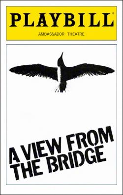 A View from the Bridge   Dir. Arvin Brown Producer: Zev Bufman, Sidney Shlenker