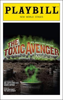The Toxic Avenger   Dir. John Rando Producers: Jean Cheever, Tom Polum