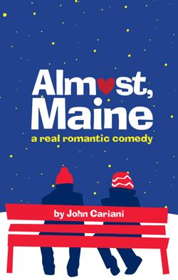 Almost, Maine   Dir. Gabe Barre Producers: Jack Thomas/Bulldog Theatrical