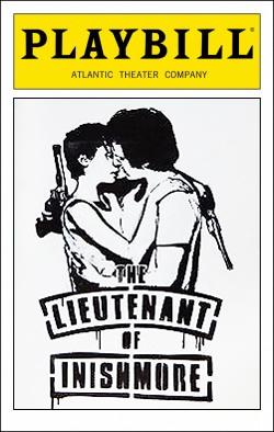 The Lieutenant of Inishmore   Dir. Wilson Milam Producer: Atlantic Theater Company
