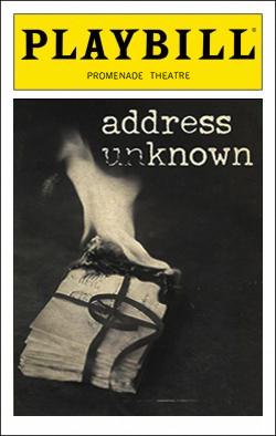 Address Unknown   Dir. Frank Dunlop Producer: D& L Productions