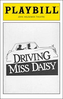 Driving Miss Daisy   Dir. Ron Lagomarsino Producers: Playwrights Horizons