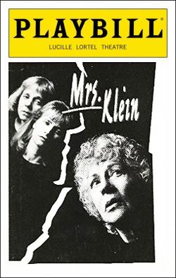 Mrs. Klein   Dir. William Carden Producers: Jeffrey Ash, Anita Howe-Waxman