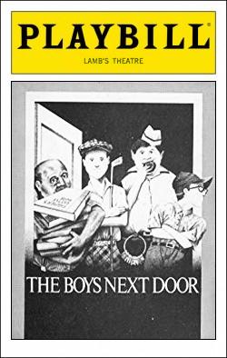 The Boys Next Door   Dir. Josephine R. Abady Producers: Jay H. Fuchs, Little Prince Prod.