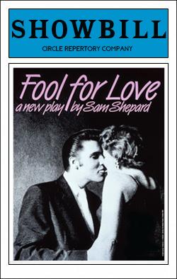 Fool For Love   Dir. Sam Shephard Producer: Circle Repertory Company, Sam Shephard