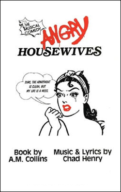 Angry Housewives   Dir. Mitchell Maxwell Producers: M Square Entertainment, Alice Field, Mitchell Maxwell