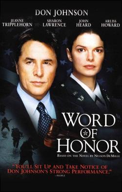 Word of Honor   Producer: Voice Pictures Creator(s): Robert Markowitz Network: TNT Starring: Don Johnson, Jeanne Tripplehorn, John Heard.