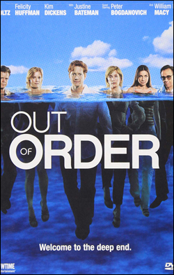 Out of Order   Producer: Showtime Creator(s): Wayne Powers Network: Showtime Starring: Eric Stoltz, Felicity Huffman, Kim Dickens.