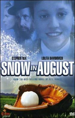 Snow in August   Producer: Taurus 7 Film, Showtime Creator(s): Richard Friedenberg Starring: Stephen Rea, Lolita Davidovich